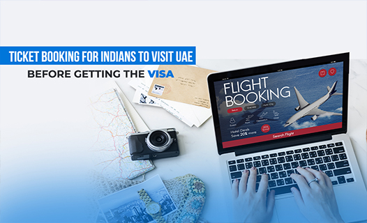 Ticket Booking For Indians To Visit UAE Before Getting The Visa
