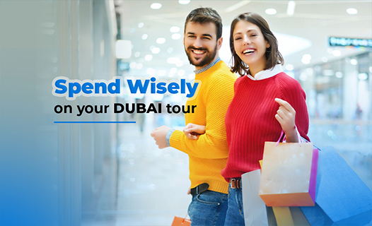 Spend Wisely on your Dubai tour