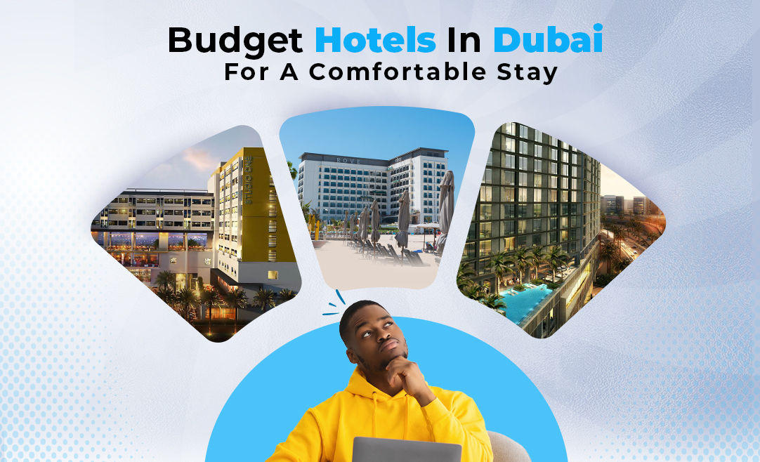 Budget Hotels In Dubai For A Comfortable Stay