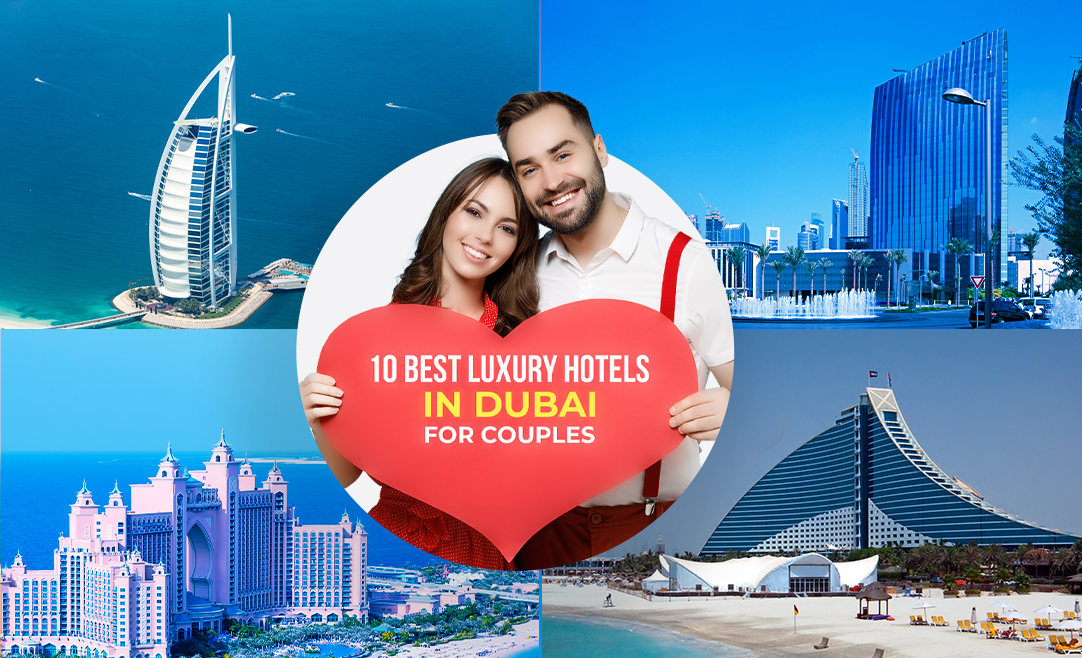 Top 10 Best Luxury Hotels In Dubai For Couples You Cannot Miss Out